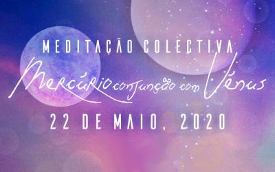 Meditação Colectiva de Mercúrio em conjunção com Vénus – 22 de Maio, 2020